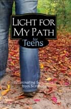 Light For My Path For Teens ebook by Barbour Publishing
