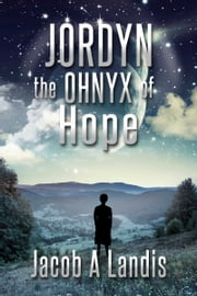 Jordyn the Ohnyx of Hope ebook by Jacob Landis