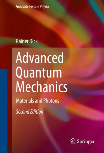 Advanced quantum mechanics ebook by rainer dick 9783319256757 advanced quantum mechanics materials and photons ebook by rainer dick fandeluxe Choice Image