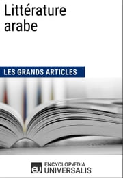 Littérature arabe ebook by Encyclopaedia Universalis,Les Grands Articles