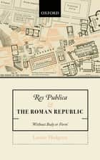 Res Publica and the Roman Republic ebook by Louise Hodgson