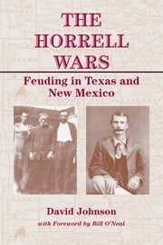 The Horrell Wars - Feuding in Texas and New Mexico ebook by David Johnson