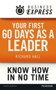Business Express: Your first 60 days as a leader - Set and sell your vision ebook by Richard Hall
