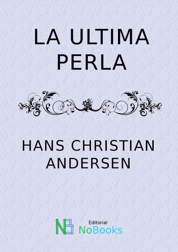 La ultima perla ebook by Hans Christian Andersen