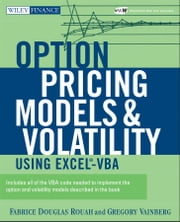 Option Pricing Models and Volatility Using Excel-VBA ebook by Fabrice D. Rouah,Gregory Vainberg