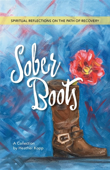 Sober Boots Ebook By Heather L Kopp 9780998673714 Rakuten Kobo
