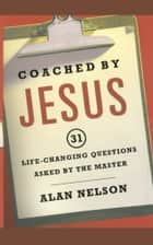 Coached by Jesus ebook by Alan Nelson