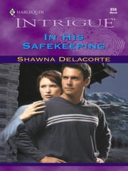 In His Safekeeping ebook by Shawna Delacorte