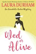 Wed or Alive ebook by Laura Durham