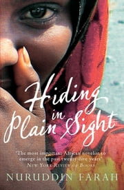 Hiding in Plain Sight ebook by Nuruddin Farah