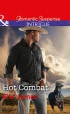 Hot Combat (Mills & Boon Intrigue) (Ballistic Cowboys, Book 1) ebook by Elle James