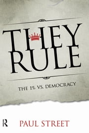 They Rule - The 1% vs. Democracy ebook by Kobo.Web.Store.Products.Fields.ContributorFieldViewModel