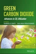 Green Carbon Dioxide ebook by Gabriele Centi,Siglinda Perathoner