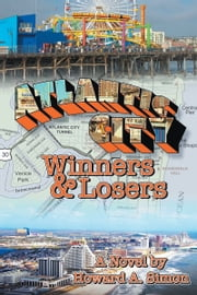 Atlantic City: Winners and Losers ebook by Howard Simon