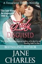 Lady Disguised (Tenacious Trents Novella) ebook by Jane Charles