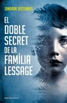 El doble secret de la família Lessage ebook by