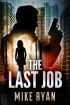 The Last Job ebook by Mike Ryan
