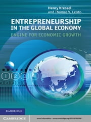Entrepreneurship in the Global Economy - Engine for Economic Growth ebook by Henry Kressel,Thomas V. Lento