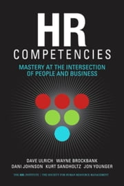 HR Competencies: Mastery at the Intersection of People and Business ebook by Ulrich, Dave