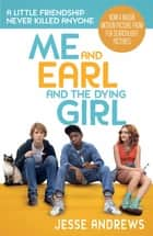 Me and Earl and the Dying Girl ebook by Jesse Andrews
