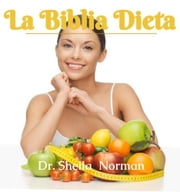 La Dieta Biblia ebook by Dr. Sheila Norman
