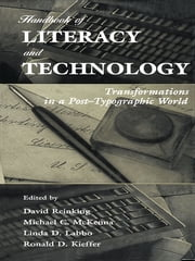 Handbook of Literacy and Technology - Transformations in A Post-typographic World ebook by David Reinking,Michael C. McKenna,Linda D. Labbo,Ronald D. Kieffer