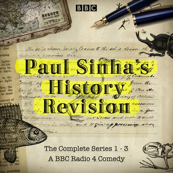 Paul Sinha's History Revision: The Complete Series 1-3 - The Complete Series 1, 2 and 3 audiobook by Paul Sinha