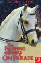 The Palomino Pony On Parade ebook by Olivia Tuffin