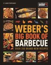 Weber's Big Book of BBQ ebook by Jamie Purviance