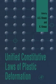 Unified Constitutive Laws of Plastic Deformation ebook by A. S. Krausz,K. Krausz