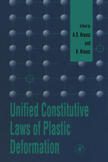 Unified Constitutive Laws of Plastic Deformation ebook by