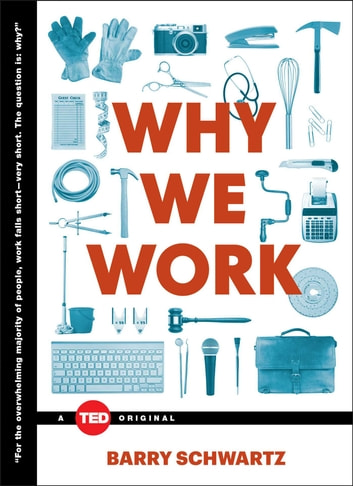 Why We Work ebook by Barry Schwartz