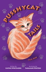 Pusshycat Tails - Tail One ebook by Cathie Whitmore,Sarajane Hinton