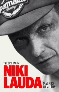 Niki Lauda - The Biography ebook by Maurice Hamilton