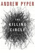 The Killing Circle ebook by Andrew Pyper