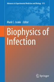 Biophysics of Infection ebook by Mark C. Leake