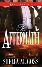 The Aftermath: The Joneses 2 ebook by Shelia M. Goss