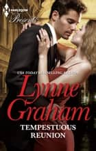 Tempestuous Reunion ebook by Lynne Graham