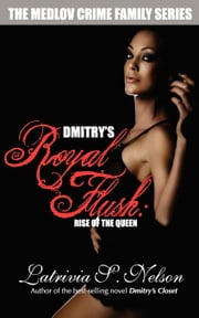 Dmitry's Royal Flush: Rise of the Queen ebook by Latrivia Nelson