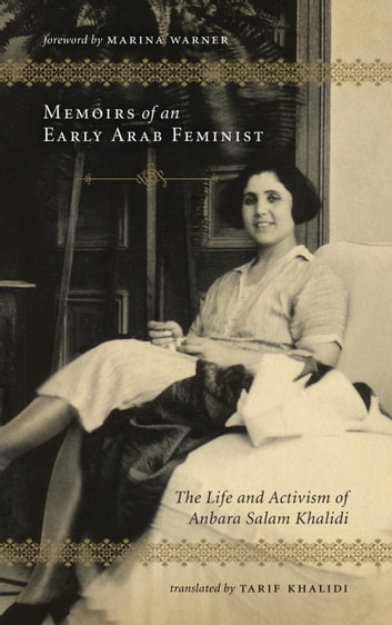 Memoirs of an early arab feminist ebook by anbara salam khalidi memoirs of an early arab feminist the life and activism of anbara salam khalidi ebook fandeluxe Image collections
