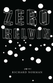 Zero Kelvin ebook by Richard Norman