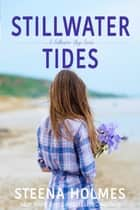 Stillwater Tides ebook by Steena Holmes
