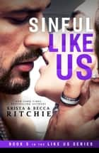 Sinful Like Us ebook by Krista Ritchie, Becca Ritchie
