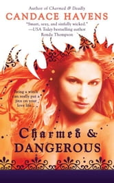 Charmed & Dangerous ebook by Candace Havens