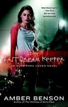 The Last Dream Keeper ebook by Amber Benson
