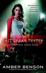 The Last Dream Keeper - An Echo Park Coven Novel ebook by Amber Benson