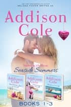 Sweet with Heat: Seaside Summers, Contemporary Romance Boxed Set, Books 1-3 - Read, Write, Love at Seaside - Dreaming at Seaside - Hearts at Seaside ebook by Addison Cole