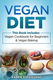 Vegan Diet: 2 in 1 Bundle: Vegan Cookbook for Beginners And Vegan Baking - Plant Based Diet, Vegan Recipes, Alkaline Diet, #1 ebook by Kobo.Web.Store.Products.Fields.ContributorFieldViewModel