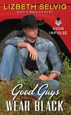 Good Guys Wear Black ebook by Lizbeth Selvig