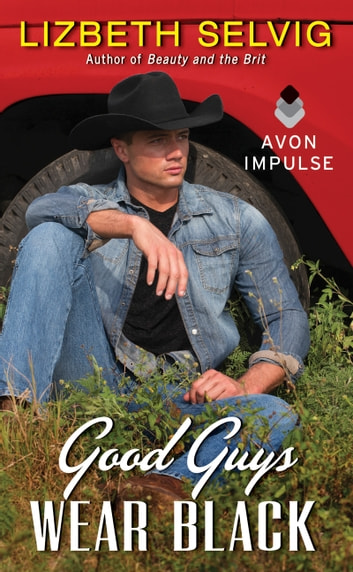 Good Guys Wear Black - Love from Kennison Falls ebook by Lizbeth Selvig